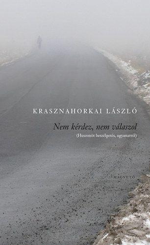 Nem kérdez, nem válaszol - Krasznahorkai László pdf epub