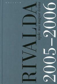 Rivalda 2005-2006 Nyolc mai magyar dráma