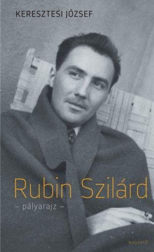Rubin Szilárd pályarajz