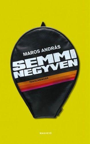 Semmi negyven - Maros András pdf epub