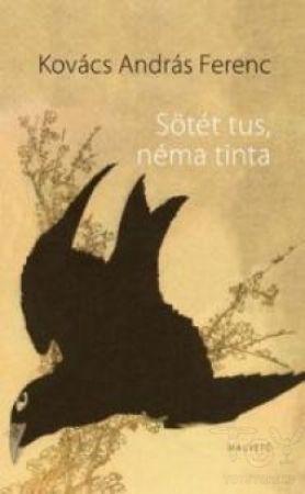 Sötét tus, néma tinta - Kovács András Ferenc pdf epub