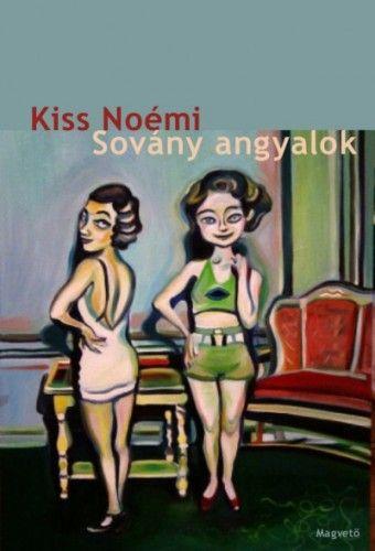 Sovány angyalok - Kiss Noémi pdf epub