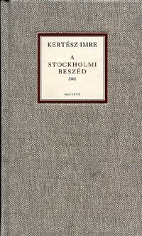 A stockholmi beszéd 2002 - Kertész Imre pdf epub