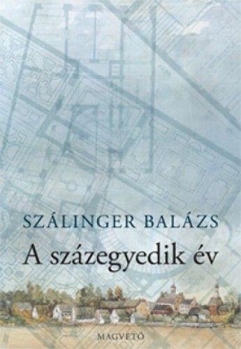 A százegyedik év - HÁROM KISEPOSZ - Szálinger Balázs |