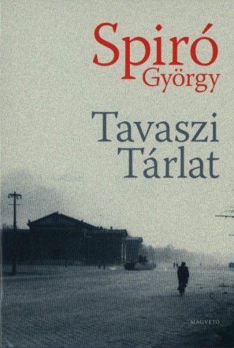 Tavaszi tárlat - Spiró György |