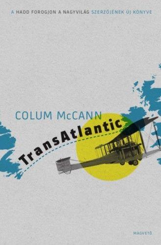 TransAtlantic - Atlanti átkelés - Colum McCann |