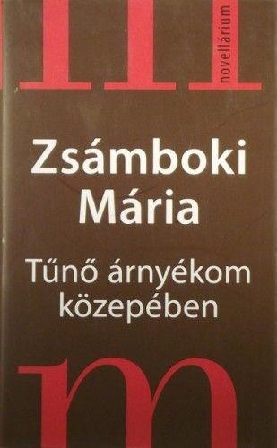Tűnő árnyékom közepében - Zsámboki Mária pdf epub