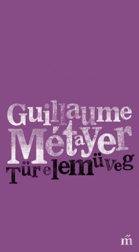 Türelemüveg - Guillaume Métayer pdf epub