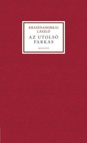 Az utolsó farkas - Krasznahorkai László pdf epub