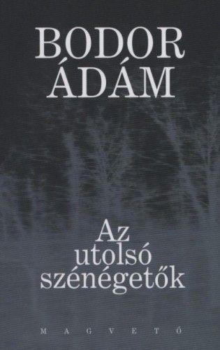 Az utolsó szénégetők - Bodor Ádám pdf epub