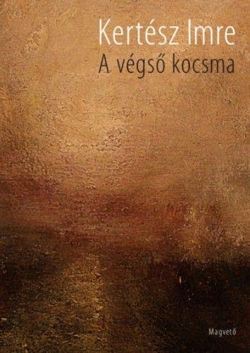 A végső kocsma - Kertész Imre pdf epub
