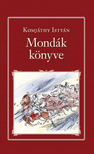 Mondák könyve - Komjáthy István |
