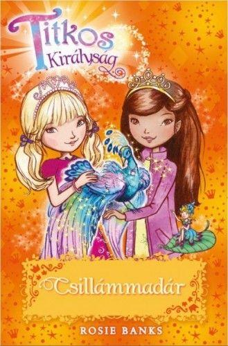 Titkos királyság 21.- Csillámmadár - Rosie Banks pdf epub