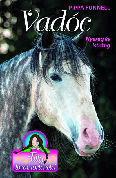 Vadóc - Nyereg és istráng - Tilly lovas történetei 14.