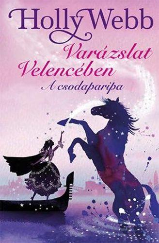 A csodaparipa - Varázslat Velencében