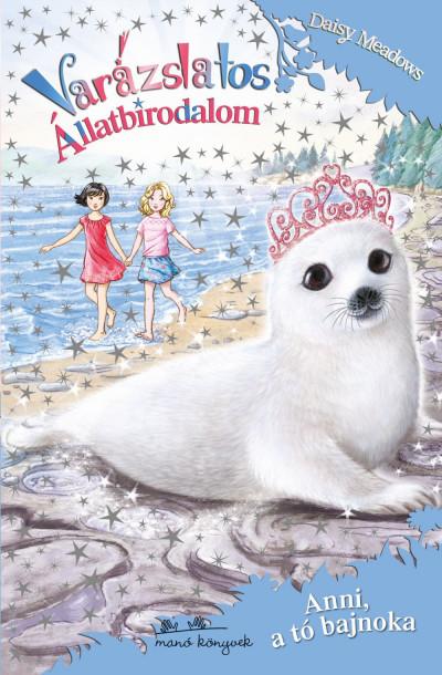 Varázslatos Állatbirodalom - Anni, a tó bajnoka - Daisy Meadows pdf epub