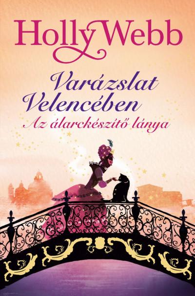 Az álarckészítő lánya - Varázslat Velencében - Holly Webb pdf epub