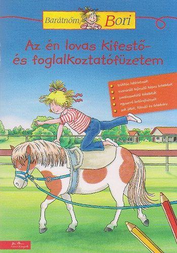 Barátnőm, Bori - Az én lovas kifestő- és foglalkoztatófüzetem - Hanna Sörensen |