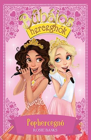 Bűbájos hercegnők 4. -Pophercegnő