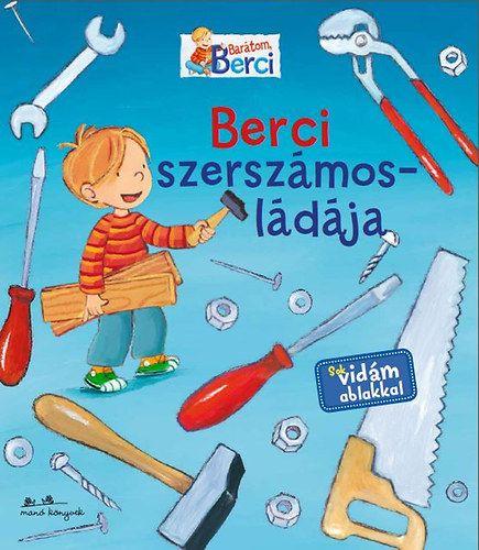 Berci szerszámosládája - Barátom Berci - Christian Tielmann pdf epub
