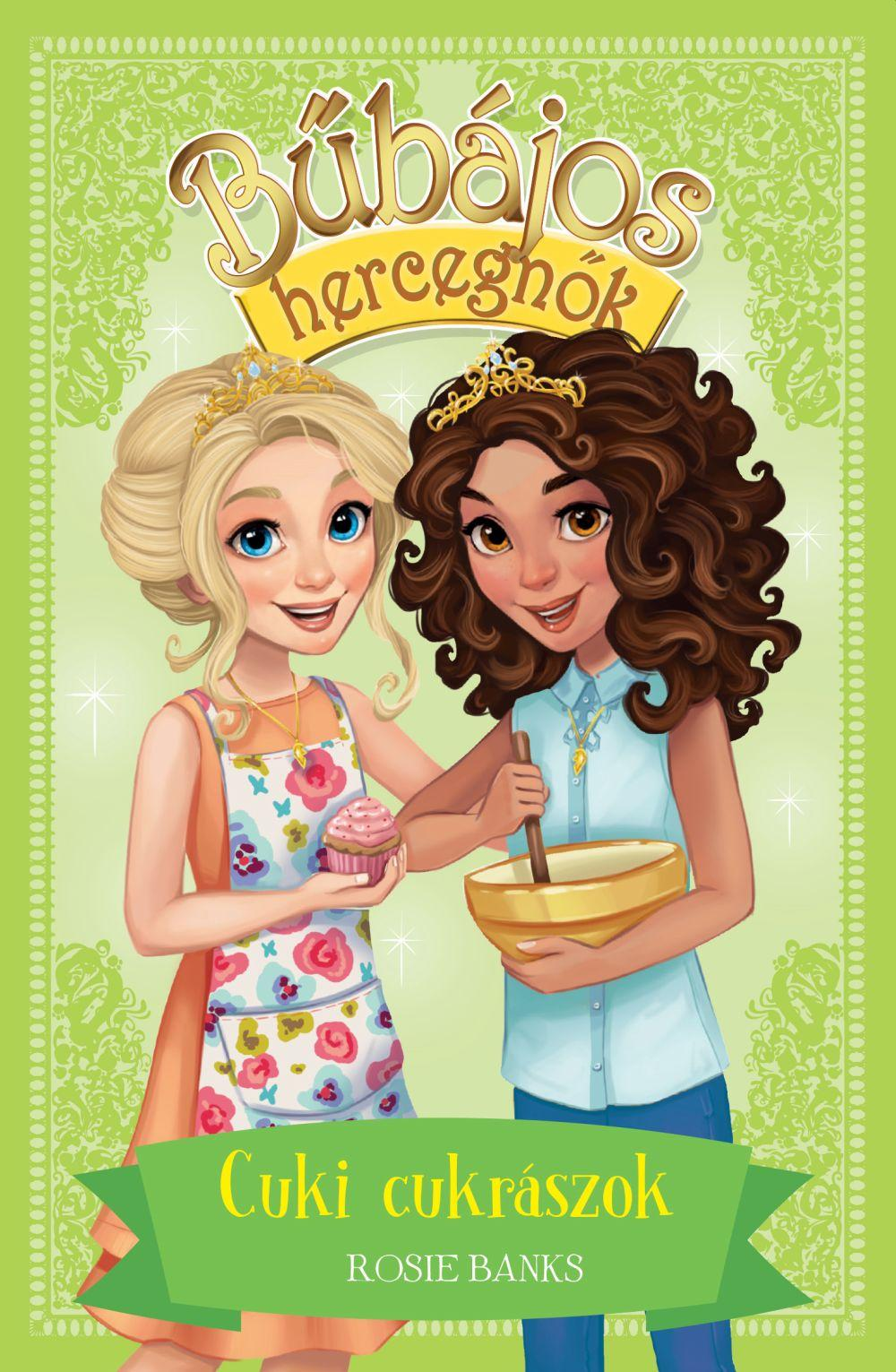 Bűbájos hercegnők 10. - Cuki cukrászok
