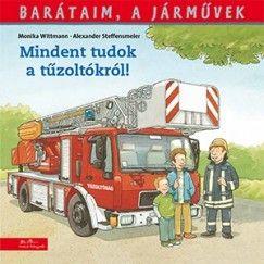 Barátaim a járművek- Mindent tudok a tűzoltókról