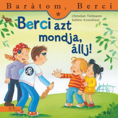 Berci azt mondja állj! - Barátom, Berci - Christian Tielmann pdf epub