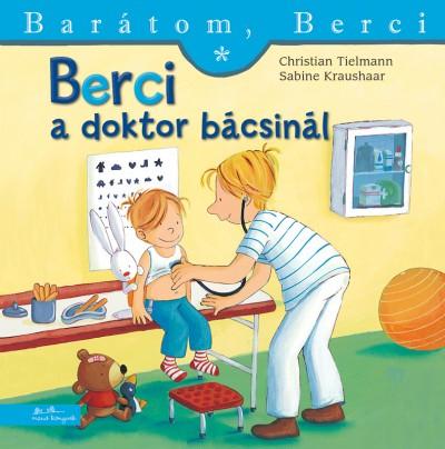 Berci a doktor bácsinál - Barátom, Berci - Christian Tielmann pdf epub