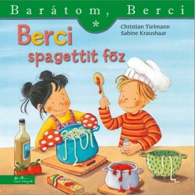 Berci spagettit főz - Barátom, Berci - Christian Tielmann pdf epub