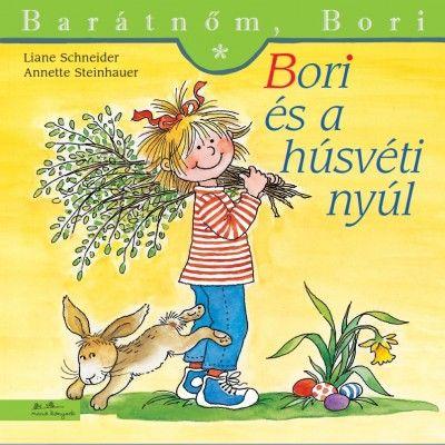 Bori és a húsvéti nyúl - Barátnőm, Bori 41. - Liane Schneider |