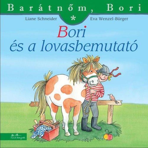 Bori és a lovasbemutató - Barátnőm, Bori 31. - Liane Schneider pdf epub