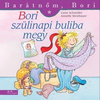 Bori szülinapi buliba megy - Barátnőm, Bori 30. - Liane Schneider pdf epub