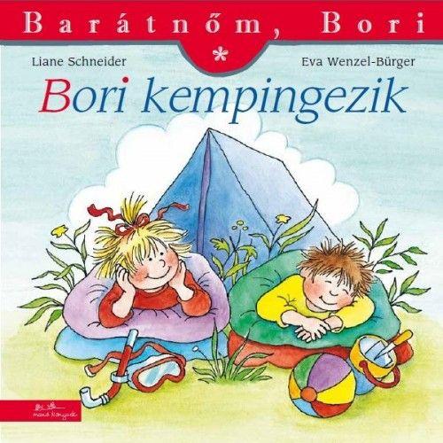 Bori kempingezik - Barátnőm, Bori - Liane Schneider |