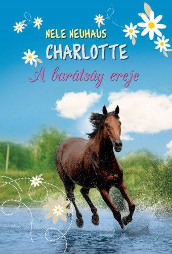 Charlotte 5. - A barátság ereje - Nele Neuhaus pdf epub