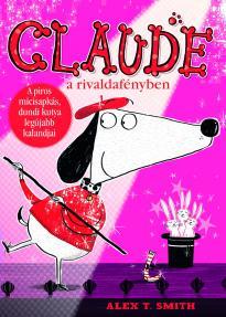 Claude a rivaldafényben - Alex T. Smith pdf epub