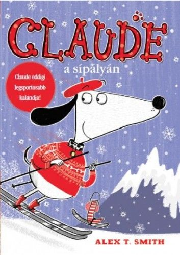 Claude a sípályán - Alex T. Smith pdf epub