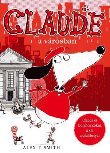 Claude a városban - Alex T. Smith pdf epub