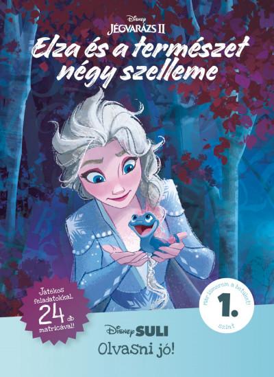 Elza és a természet négy szelleme - Disney Suli Olvasni jó! sorozat 1. szint