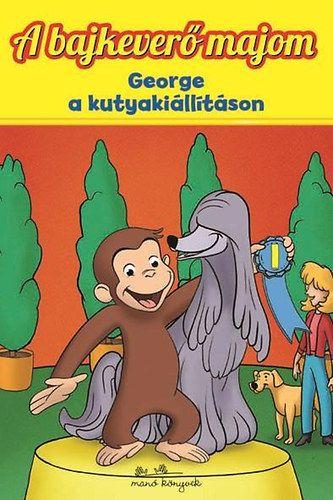 A bajkeverő majom - Gerorge a kutykiállításon - Monica Perez pdf epub