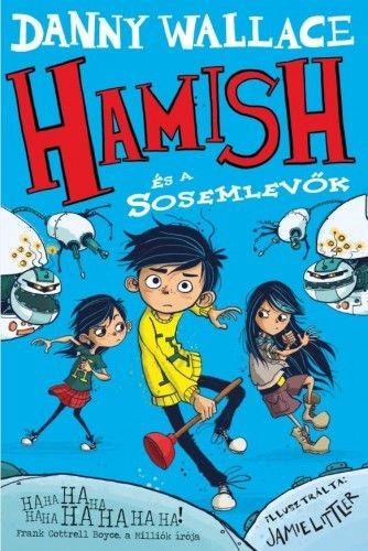Hamish és a Sosemlevők - Danny Wallace |