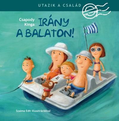 Utazik a család - Irány a Balaton!