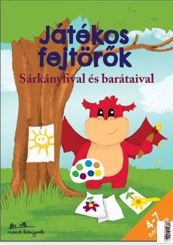 Játékos fejtörők Sárkányfival és barátaival - 4-7 éveseknek - Bíró Szabolcs pdf epub