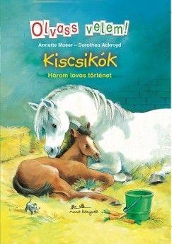 Kiscsikók - Olvass velem! - Három lovas történet