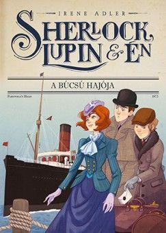 Sherlock Lupin és én. A búcsú Hajója.