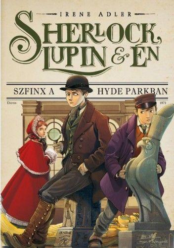 Sherlock, Lupin és én 8. - Szfinx a Hyde Parkban