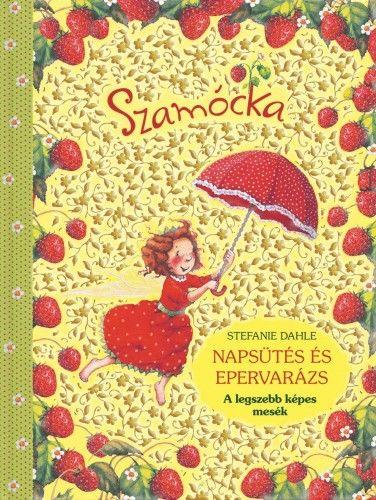 Szamócka - Napsütés és epervarázs