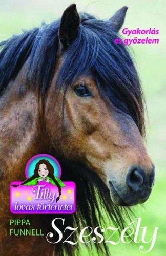 Szeszély - Tilly lovas történetei 9. - Pippa Funnell pdf epub