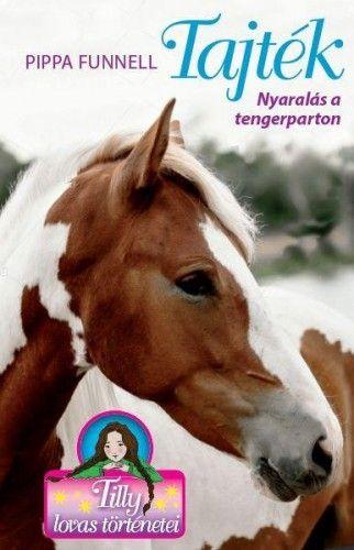 Tilly lovas történetei 8. - Tajték - Pippa Funnell pdf epub