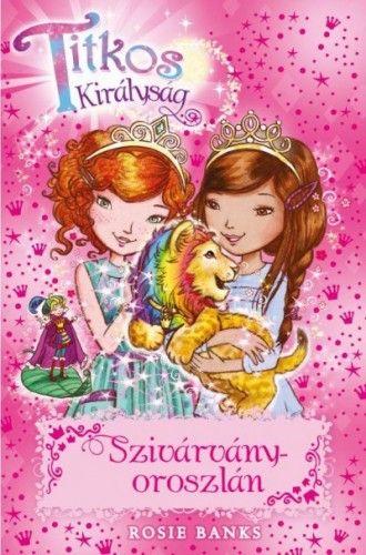 Titkos királyság 22. - Szivárványoroszlán - Rosie Banks pdf epub
