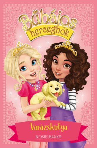 Bűbájos hercegnők 5. - Varázskutya - Rosie Banks pdf epub